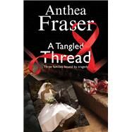 A Tangled Thread by Fraser, Anthea, 9780727885494