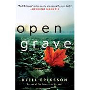 Open Grave A Mystery by Eriksson, Kjell; Norlen, Paul, 9781250025494