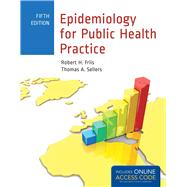 Epidemiology for Public Health Practice by Friis, Robert H.; Sellers, Thomas, 9781449665494
