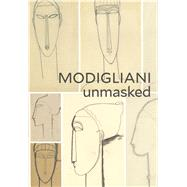 Modigliani Unmasked by Klein, Mason; Nathanson, Richard (AFT), 9780300225495