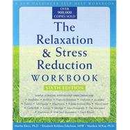 The Relaxation & Stress Reduction Workbook by Davis, Martha, 9781572245495
