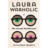 Laura Warholic by Theroux, Alexander, 9781606995495