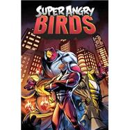 Super Angry Birds by Parker, Jeff; Tobin, Paul; Randall, Ron, 9781631405495