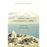 Turkey and the Armenian Ghost by Marchand, Laure; Perrier, Guillaume; Akcam, Taner; Blythe, Debbie, 9780773545496