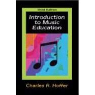 Introduction to Music Education by Hoffer, Charles R., 9781577665496