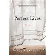 Perfect Lives by Samson, Polly, 9781632865496