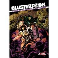 Clusterf@#k by Parrish, Jon; Toro, Diego, 9781934985496