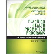 Planning Health Promotion Programs: An Intervention Mapping Approach by Eldredge, L. Kay Bartholomew, 9781119035497