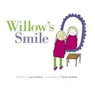 Willow's Smile by Button, Lana; Howells, Tania, 9781771385497