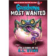 Lizard of Oz (Goosebumps: Most Wanted #10) by Stine, R.L., 9780545825498
