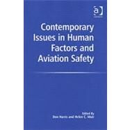 Contemporary Issues In Human Factors And Aviation Safety by Muir,Helen C.;Harris,Don, 9780754645498