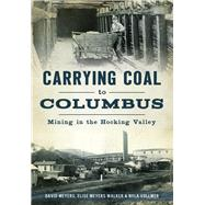 Carrying Coal to Columbus by Meyers, David; Walker, Elise Meyers; Vollmer, Nyla, 9781467135498