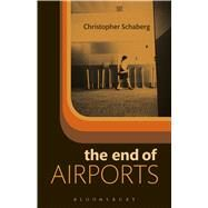 The End of Airports by Schaberg, Christopher, 9781501305498