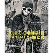 Kurt Cobain: Montage of Heck by Morgen, Brett; Bienstock, Richard, 9781608875498