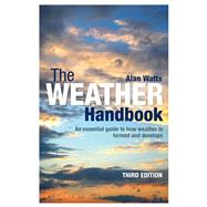 The Weather Handbook An Essential Guide to How Weather is Formed and Develops by Watts, Alan, 9781472905499
