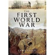 The First World War by Falls, Cyril, 9781473825499