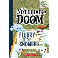 Flurry of the Snombies: A Branches Book (The Notebook of Doom #7) by Cummings, Troy, 9780545795500