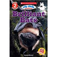 Icky Sticky: Brilliant Bats (Scholastic Reader, Level 2) by Brown, Laaren, 9780545935500