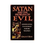 Satan and the Problem of Evil by Boyd, Gregory A., 9780830815500