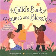 A Child's Book of Prayers and Blessings by Jordan, Deloris; Strickland, Shadra, 9781416995500