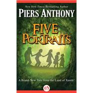 Five Portraits by Anthony, Piers, 9781504005500