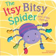 The Itsy Bitsy Spider and Other Rhymes by Tiger Tales; Meredith, Samantha, 9781589255500