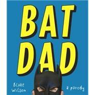 Batdad by Wilson, Blake, 9780451495501