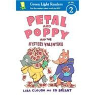 Petal and Poppy and the Mystery Valentine by Clough, Lisa; Briant, Ed, 9780544555501