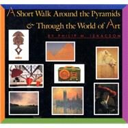 A Short Walk Around the Pyramids & Through the World of Art by Isaacson, Philip M., 9780553535501