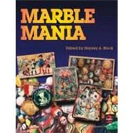 Marble Mania by Block, Stanley, 9780764335501
