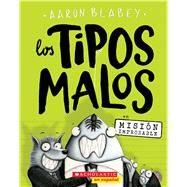 Los tipos malos en Misión improbable (Los tipos malos #2) by Blabey, Aaron, 9781338155501