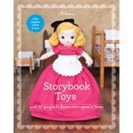 Storybook Toys: Sew 16 Projects from Once Upon a Time: Dolls, Puppets, Softies & More by Hamor, Jill, 9781607055501