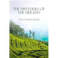 The Mysteries of the Heights by Joseph, Cyril George, 9789380905501