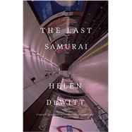 The Last Samurai by Dewitt, Helen, 9780811225502