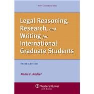 Legal Reasoning, Research, and Writing for International Graduate Students by Nedzel, Nadia E., 9781454805502