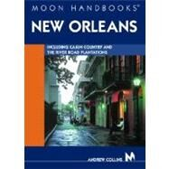 Moon Handbooks New Orleans; Including Cajun Country and the River Road Plantations by Andrew Collins, 9781566915502
