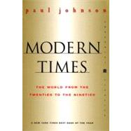 Modern Times : The World from the Twenties to the Nineties by Johnson, Paul, 9780060935504