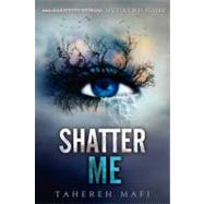 Shatter Me by Mafi, Tahereh, 9780062085504