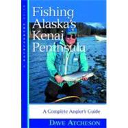 FISHING ALASKA'S KENAI PENINS PA by ATCHESON,DAVE, 9780881505504