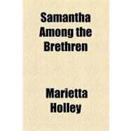 Samantha Among the Brethren by Holley, Marietta, 9781153685504