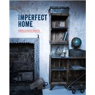 Imperfect Home by Bailey, Mark; Bailey, Sally; Treloar, Debi, 9781849755504