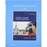 Student Activities Manual for Chez nous Branché sur le monde francophone, Media-Enhanced Version by Valdman, Albert; Pons, Cathy; Scullen, Mary Ellen, 9780205935505