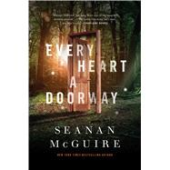 Every Heart a Doorway by McGuire, Seanan, 9780765385505