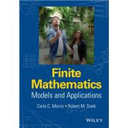 Finite Mathematics by Morris, Carla C.; Stark, Robert M., 9781119015505