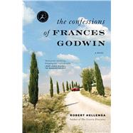 The Confessions of Frances Godwin by Hellenga, Robert, 9781620405505