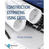 Construction Estimating Using Excel by Peterson, Steven J., MBA, PE, 9780134405506