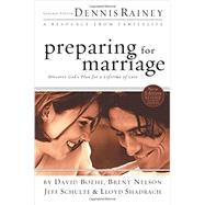 Preparing for Marriage by Rainey, Dennis; Boehi, David; Nelson, Brent; Schulte, Jeff; Shadrach, Lloyd, 9780764215506