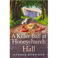 A Killer Ball at Honeychurch Hall by Dennison, Hannah, 9781250065506