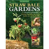 Straw Bale Gardens by Karsten, Joel, 9781591865506