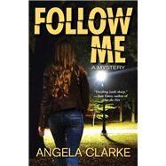 Follow Me by Clarke, Angela, 9781683315506